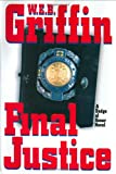 Final Justice (Badge of Honor) (0399149260) by Griffin, W.E.B.