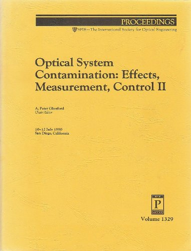 Optical System Contamination: Effects, Measurement, Control Ii (Proceedings Of Spie)