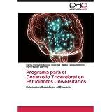 Programa para el Desarrollo Tricerebral en Estudiantes Universitarios: Educación Basada en el Cerebro