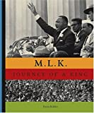 M.L.K.: The Journey of a King<br>(Grades 4 to 6)