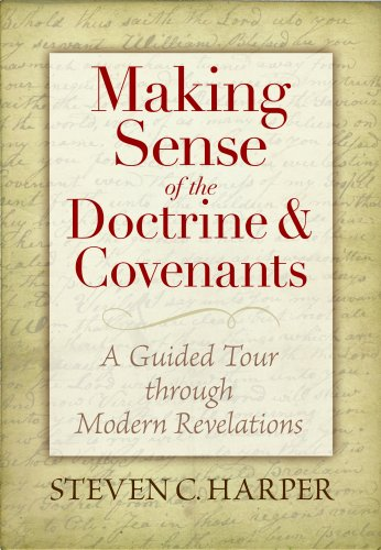 Making Sense of the Doctrine & Covenants: A Guided Tour Through Modern Revelations: Steven Craig Harper: 9781590389218: Amazon.com: Books