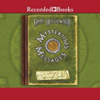 Mysterious Messages: A History of Codes and Ciphers (       UNABRIDGED) by Gary Blackwood Narrated by George Guidall
