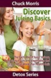 51jkxhWx5JL. SL160  Discover Juicing Basics Fruits & Vegetables for Better Health