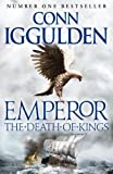 Conn Iggulden The Death of Kings (Emperor Series, Book 2)
