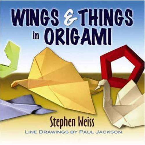 Wings and Things in Origami (Dover Origami Papercraft)
