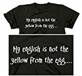 My english is not the yellow from the egg funny T-Shirt, Mens black, M