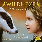 Chimäras Rache (Wildhexe 3) | Lene Kaaberbøl