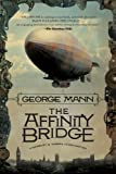 The Affinity Bridge (Newbury & Hobbes) by George Mann