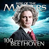 Beethoven - 100 Supreme Classical Masterpieces