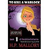 To Kill A Warlock (Dulcie O'Neil Book 1) ~ H.P. Mallory