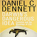 Darwin's Dangerous Idea: Evolution and the Meanings of Life | Daniel C. Dennett