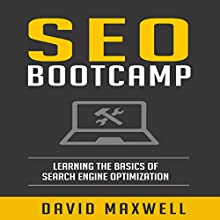 SEO: Bootcamp: Learning Search Engine Optimization and Website Strategy Audiobook by David Maxwell Narrated by  Voice Cat LLC by Doug Spence