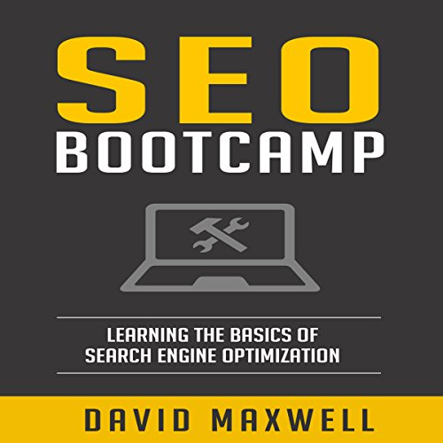 SEO: Bootcamp: Learning Search Engine Optimization and Website Strategy