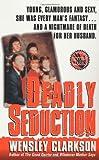 Deadly Seduction (St. Martin's True Crime Library)