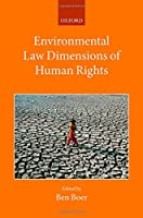 Environmental Law Dimensions of Human Rights (Collected Courses of the Academy of European Law)