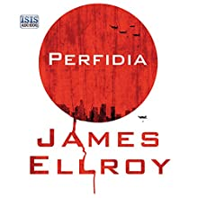 Perfidia (       UNABRIDGED) by James Ellroy Narrated by Jeff Harding