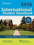 International Student Handbook 2015: All-New 28th  Edition (International Studend Handbook of U.S. Colleges)