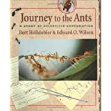 "Journey to the Ants: A Story of Scientific Explorationvon ""Bert Holldobler"""