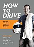 img - for How to Drive: Real World Instruction and Advice from Hollywood's Top Driver book / textbook / text book