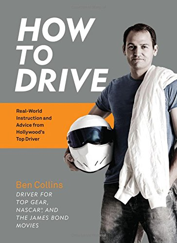 Download How to Drive: Real World Instruction and Advice from Hollywood's Top Driver