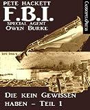 Die kein Gewissen haben, Teil 1 (FBI Special Agent): Ein Fall für Owen Burke