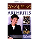 Conquering Arthritis: What Doctors Don't Tell You Because They Don't Know ~ Barbara D. Allan