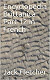 Encyclopedia Brittanica Part 12 in French (French Edition)