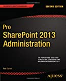 Pro SharePoint 2013 Administration, 2nd Edition