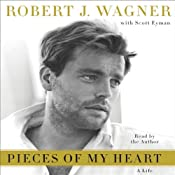 Pieces of My Heart: A Life | [Robert J. Wagner]