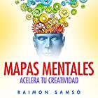 Mapas Mentales: Acelera tu creatividad (       UNABRIDGED) by Raimon Samsó Narrated by Alfonso Sales