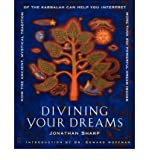 img - for [ Divining Your Dreams: How the Ancient, Mystical Tradition of the Kabbalah Can Help You Interpret More Than 850 Powerful Dream Images [ DIVINING YOUR DREAMS: HOW THE ANCIENT, MYSTICAL TRADITION OF THE KABBALAH CAN HELP YOU INTERPRET MORE THAN 850 POWERFUL DREAM IMAGES ] By Sharp, Jonathan ( Author )Oct-01-2002 Paperback book / textbook / text book
