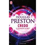 Credo : Le dernier secretpar Douglas Preston