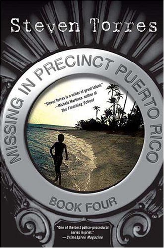 Missing in Precinct Puerto Rico: Book Four (Luis Gonzalo Novels) by Steven Torres (2006-10-03)