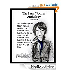 The 'I Am Woman' Anthology - Volume 1 (The 'I Am Woman' Anthologies)