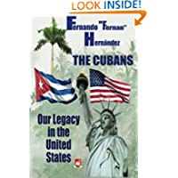 The Cubans: Our Legacy in the United States: A collective biography