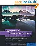 Lightroom und Photoshop f�r Fotografe...