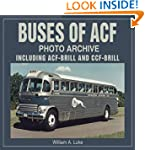Buses of ACF Photo Archive: Including...