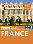 Fodor's France 2015 (Full-color Trave...