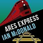 Ares Express: Desolation Road, Book 2 | Ian McDonald