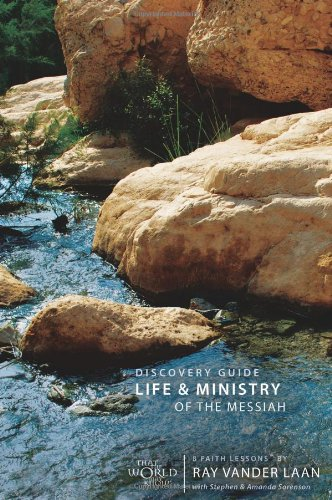 Life and Ministry of the Messiah Discovery Guide: 8 Faith Lessons, Vander Laan, Ray