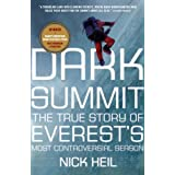 Dark Summit: The True Story of Everest&#39;s Most Controversial Seasonby Nick Heil