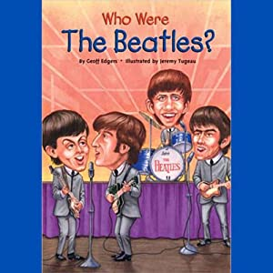 Who Were the Beatles? | [Geoff Edgers]