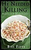 img - for He Needed Killing (Needed Killing Series Book 1) book / textbook / text book