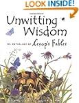 Unwitting Wisdom: An Anthology of Aes...