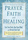 img - for Prayer, Faith, and Healing: Cure Your Body, Heal Your Mind and Restore Your Soul by Kenneth Winston Caine, Brian Paul Kaufman, Bernie S. Siegel(April 15, 1999) Hardcover book / textbook / text book