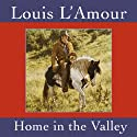 Home in the Valley (Dramatized) (       UNABRIDGED) by Louis L'Amour