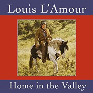 Home in the Valley (Dramatized) | [Louis L'Amour]