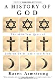 A History of God: The 4,000-Year Quest of Judaism, Christianity, and Islam (0517223120) by Karen Armstrong