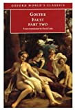 Faust: Part Two (Oxford World's Classics) (0192836366) by Goethe, Johann Wolfgang von