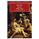 Faust: Part Two (Oxford World's Classics) ~ J. W. VonGoethe